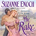 The Rake: Lessons in Love, Book 1 (       UNABRIDGED) by Suzanne Enoch Narrated by Tavia Gilbert
