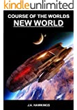 New World (Course of the Worlds Book 2) (English Edition)