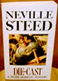 Die-cast: A Peter Marklin Mystery (0099577402) by Neville Steed
