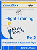 Lana Aire's Flight Training - Made Simple (Exercise 2 - Preparation for and action after flight) (Lana Aire's Flight Training Made Simple - Exercise 2) (English Edition)