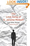 The Love Song of A. Jerome Minkoff: And Other Stories