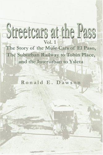 Straßenbahnen am Pass: die Geschichte der Mule Fahrzeuge von El Paso, der s-Bahn zu Tobin und Überlandbusse, Ysleta