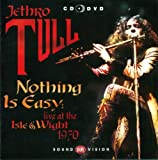 Nothing Is Easy: Live at the Isle of Wight 1970 by JETHRO TULL (2013-03-12)