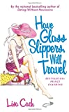 Have Glass Slippers, Will Travel (0743470893) by Cach, Lisa