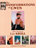 The Transformations of Gwen: Volume 2 (1561633046) by Kroll, Eric
