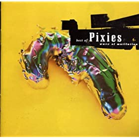 Wave Of Mutilation: Best Of Pixies