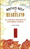 Bento Box in the Heartland: My Japanese Girlhood in Whitebread America