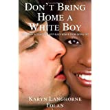 Don't Bring Home a White Boy: And Other Notions that Keep Black Women From Dating Out ~ Karyn Langhorne Folan
