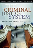 img - for The Criminal Justice System: Politics and Policies 9th edition by Cole, George F., Gertz, Marc G., Bunger, Amy (2003) Paperback book / textbook / text book