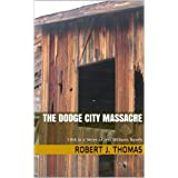 THE DODGE CITY MASSACRE (A Jess Williams Novel.)