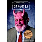 Professor Gargoyle: Tales from Lovecraft Middle School, Book 1 (       UNABRIDGED) by Charles Gilman Narrated by Kristoffer Tabori