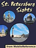 Saint Petersburg Sights 2011: a travel guide to the top fifty attractions in St. Petersburg, Russia. Includes three walking tours. (Mobi Sights)