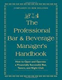 img - for By Amanda Miron The Professional Bar & Beverage Manager's Handbook: How to Open and Operate a Financially Successful book / textbook / text book