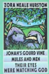 Jonah's Gourd Vine ; Mules and Men ; Their Eyes Were Watching God -
