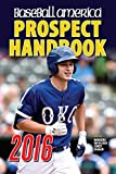 Baseball America 2016 Prospect Handbook: Scouting Reports and Rankings of the Best Young Talent in Baseball (Baseball America Prospect Handbook)