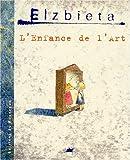 echange, troc Elzbieta - L'enfance de l'art