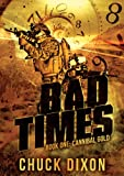 Cannibal Gold (Bad Times Book 1)