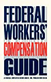 img - for Federal Workers' Compensation Guide book / textbook / text book