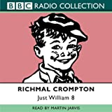 Just William: No.8 (BBC Radio Collection)by Richmal Crompton