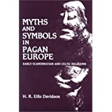 Myths and Symbols in Pagan Europe: Early Scandinavian and Celtic Religions ~ Hilda Roderick Ellis...
