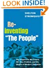 Reinventing �The People�: The Progressive Movement, the Class Problem, and the Origins of Modern Liberalism (Working Class in American History)