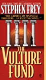 The Vulture Fund (0451184793) by Frey, Stephen W.