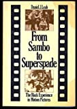 From Sambo to Superspade: The Black Experience in Motion Pictures