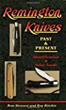 img - for Remington Knives: Past & Present--Identification & Value Guide by Ron Stewart (2004-11-15) book / textbook / text book