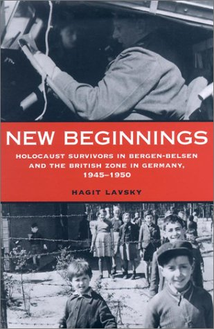New Beginnings: Holocaust Survivors in Bergen-Belsen and the British Zone in Germany, 1945-1950 (British Bergen compare prices)