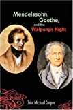 Mendelssohn, Goethe, and the Walpurgis Night: The Heathen Muse in European Culture, 1700-1850 (Eastman Studies in Music)
