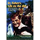 """Dr. Fisher's Life on the Ark: Green Alligators, Bushman, and Other """"Hare-Raising"""" Tales from America's Most Popular Zoo and Around the World"""