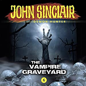 The Vampire Graveyard (John Sinclair - Episode 6) Hörspiel