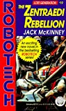 The Zentraedi Rebellion (Robotech/Lost Generation #19) (0345387740) by McKinney, Jack