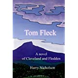 Tom Fleck: A novel of Cleveland and Floddenby Harry Nicholson