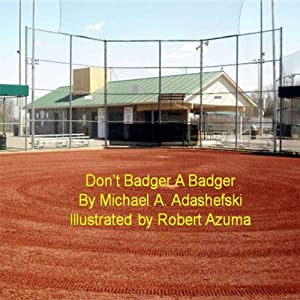 Don't Badger a Badger | [Michael Adashefski]