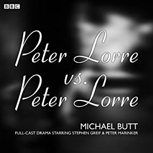 Peter Lorre v Peter Lorre (BBC Radio 4: Afternoon Play) | [Michael Butt]