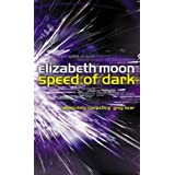 Speed Of Dark: A Novelby Elizabeth Moon