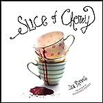 Slice of Cherry   Dia Reeves
