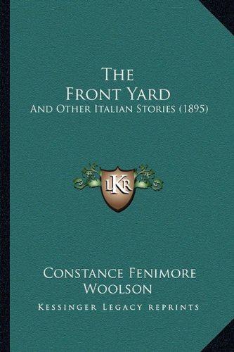 The Front Yard: And Other Italian Stories (1895)