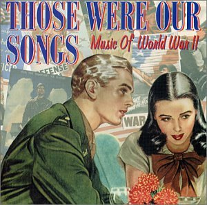 Various Artists - Those Were Our Songs: Music of World War II - Zortam Music