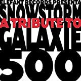Snowstorm: A Tribute To Galaxie 500
