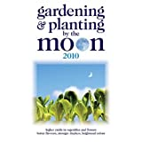 Gardening and Planting by the Moon 2010: Higher Yields in Vegetables and Flowersby Nick Kollerstrom