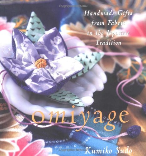 Omiyage : Handmade Gifts from Fabric in the Japanese Tradition: Kumiko Sudo: 9780809229093: Amazon.com: Books