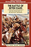 Irene Ternier Gordon The Battle of Seven Oaks: And the Violent Birth of the Red River Settlement (Amazing Stories (Altitude Publishing))