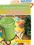 Drink Green Smoothies: A Beginner's G...
