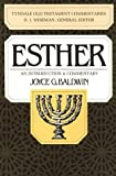 Esther: An Introduction and Commentary (Tyndale Old Testament Commentaries) (0877842620) by Joyce G. Baldwin