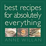 Best Recipes for Absolutely Everything (1844002020) by Anne Willan