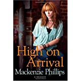 High On Arrivalby Mackenzie Phillips