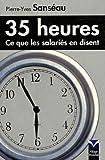 echange, troc Pierre-Yves Sanséau - 35 heures - Ce que les salariés en disent