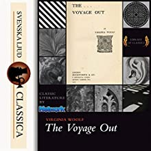 The Voyage Out Audiobook by Virginia Woolf Narrated by Grant Hurlock